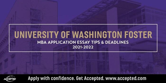 University of Washington Foster School of Business MBA Essay Tips & Deadlines [2021 - 2022]